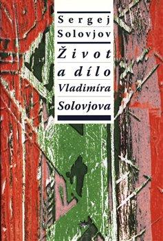Obálka titulu Život a dílo Vladimíra Solovjova