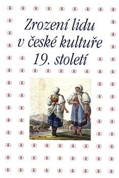 Obálka titulu Zrození lidu v české kultuře 19. století