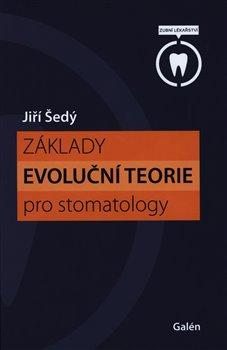 Obálka titulu Základy evoluční teorie pro stomatology