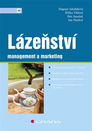 Lázeňství: management a marketing - Dagmar Jakubíková, | Booksquad.ink