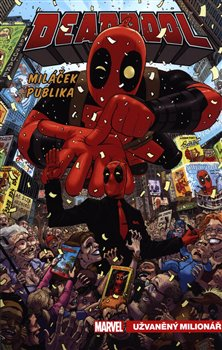 Obálka titulu Deadpool, miláček publika 1: Užvaněný milionář