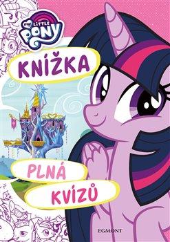 Obálka titulu My Little Pony - Knížka plná kvízů