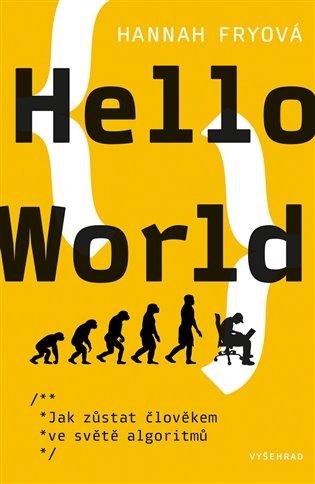 Hello World:Jak zůstat člověkem ve světě algoritmu - Hannah Fryová   Replicamaglie.com