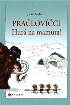 Obálka titulu Pračlovíčci - Hurá na mamuta!