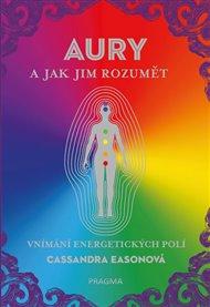Aury a jak jim rozumět - Vnímání energetických polí