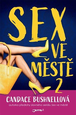 Sex ve městě II. - Candace Bushnellová | Booksquad.ink