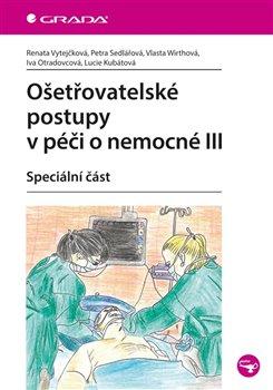 Obálka titulu Ošetřovatelské postupy v péči o nemocné III