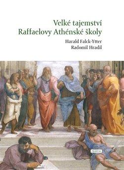 Obálka titulu Velké tajemství Raffaelovy Athénské školy