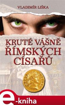 Obálka titulu Kruté vášně římských císařů