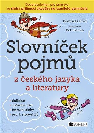 Slovníček pojmů z českého jazyka a literatury - František Brož | Booksquad.ink