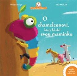Obálka titulu O chameleonovi, který hledal svou maminku