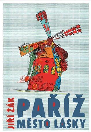 Paříž: město lásky - Jiří Žák   Booksquad.ink