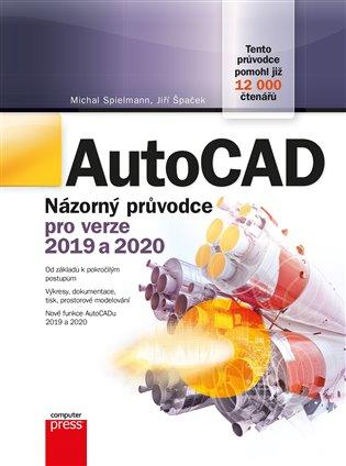 AutoCAD:Názorný průvodce pro verze 2019 a 2020 - Michal Spielmann,   Booksquad.ink