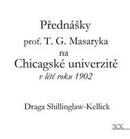 Přednášky profesora T. G. Masaryka na Chicagské univerzitě v létě roku 1902