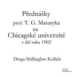 Obálka titulu Přednášky profesora T. G. Masaryka na Chicagské univerzitě v létě roku 1902
