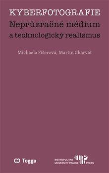 Obálka titulu Kyberfotografie. Neprůzračné médium a technologický realismus