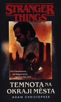 Obálka titulu Stranger Things: Temnota na okraji města