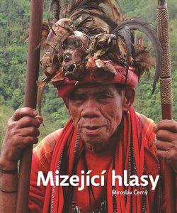 Obálka titulu Mizející hlasy. Výpravy za ohroženými jazyky