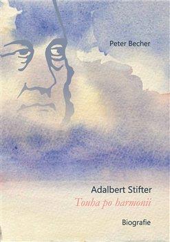 Obálka titulu Adalbert Stifter - Touha po harmonii