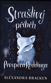 Strašlivý příběh Prospera Reddinga