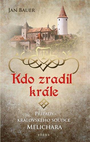 Kdo zradil krále - Jan Bauer | Booksquad.ink