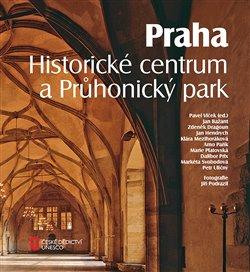 Obálka titulu Praha. Historické centrum a Průhonický park
