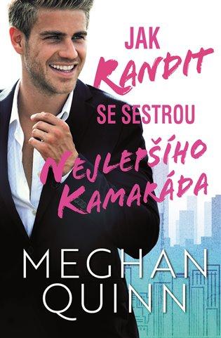 Jak randit se sestrou nejlepšího kamaráda - Meghan Quinn | Booksquad.ink