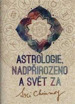 Obálka titulu Astrologie, nadpřirozeno a svět Za