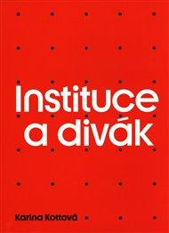 Instituce a divák
