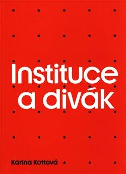 Obálka titulu Instituce a divák