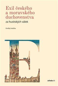 Obálka titulu Exil českého a moravského duchovenstva za husitských válek