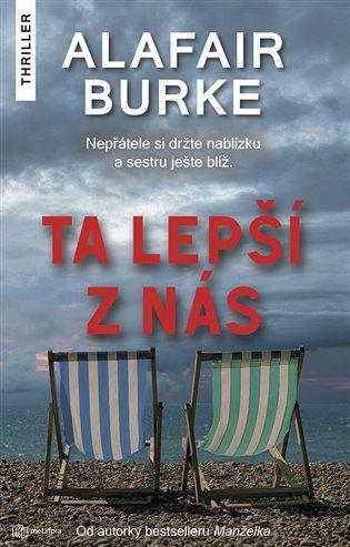 Ta lepší z nás:Nepřátele si držte nablízku a sestru ještě blíž - Alafair Burke | Booksquad.ink