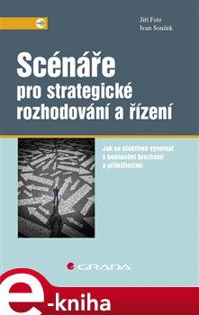 Obálka titulu Scénáře pro strategické rozhodování a řízení