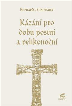 Obálka titulu Kázání pro dobu postní a velikonoční