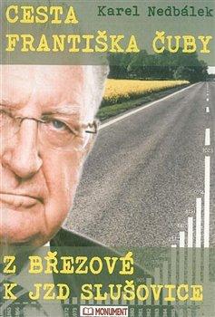 Obálka titulu Cesta Františka Čuby z Březové k JZD Slušovice