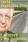 Obálka knihy Cesta Františka Čuby z Březové k JZD Slušovice