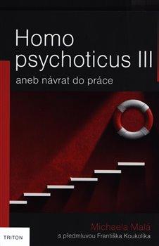 Homo psychoticus III