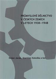 Průmyslové dělnictvo v českých zemích v letech 1938-1948