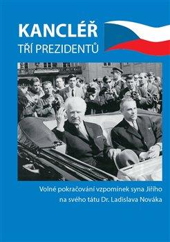 Obálka titulu Kancléřem tří prezidentů