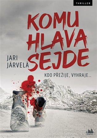 Komu hlava sejde - Jari Järvelä | KOSMAS.cz - vaše internetové ...