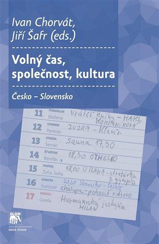 Volný čas, společnost, kultura:Česká republika – Slovensko - Ivan Chorvát (ed.), | Booksquad.ink