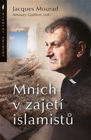 Mnich v zajetí islamistů - Amuary Guillem (ed.), | Booksquad.ink