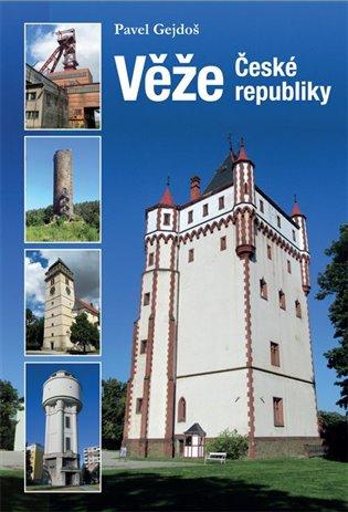 Věže České republiky - Pavel Gejdoš   Booksquad.ink