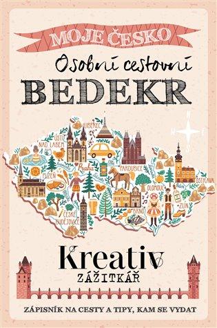 Kreativ zážitkář - Osobní cestovní BEDEKR:Moje Česko - - | Booksquad.ink