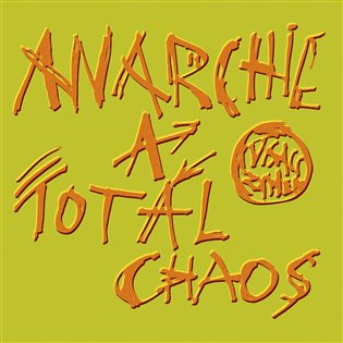 Anarchie a totál chaos
