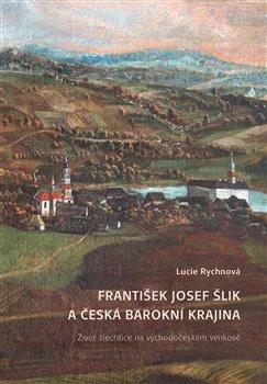 Obálka titulu František Josef Šlik a česká barokní krajina