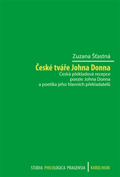 Obálka titulu České tváře Johna Donna Česká překladová recepce poezie
