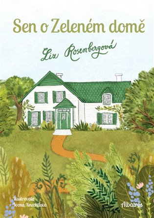 Sen o Zeleném domě - Liz Rosenbergová | Booksquad.ink