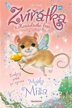Obálka titulu Zvířátka z Kouzelného lesa – Myška Míša