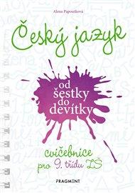Český jazyk od šestky do devítky - cvičebnice pro 9. třídu ZŠ
